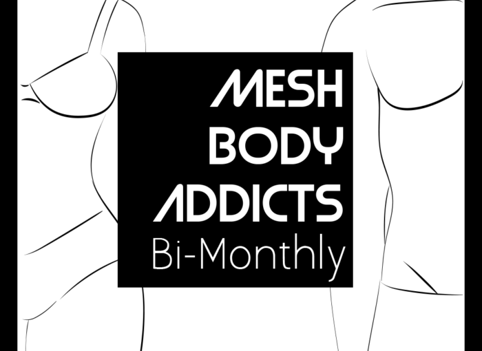 Sneaky Peak: Mesh Body Addicts is back!